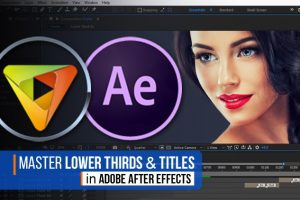After Effects CC: Learn Lower Thirds Title & Motion Graphics Course Download Free