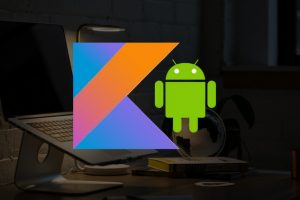 Kotlin for Android O Development: From Beginner to Advanced Course Free Coupon