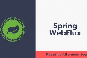 Reactive Microservices with Spring WebFlux - Free Course Site Build highly scalable and resilient Microservices with Spring WebFlux / Reactive Stack